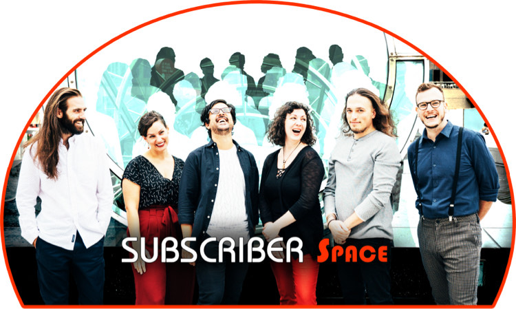"Photo of the ensemble with the words ""Subscriber Space"""